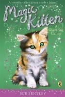 Magic Kitten: A Glittering Gallop, Bentley, Sue, Very Good Book