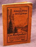 Ratgeber für die Sächsische Schweiz und das Ost- Erzgebirge 1928  Sachsen js