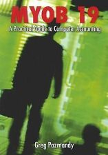 MYOB 19 - A Practical Guide to Computer Accounting by Greg Pazmandy (Book, 2011)