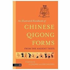 An Illustrated Handbook of Chinese Qigong Forms from the Ancient Texts (2013,...
