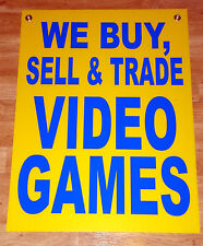 WE BUY, SELL & TRADE VIDEO GAMES Coroplast Window SIGN 18 x 24 NEW Blue onYellow