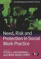 Need, Risk and Protection in Social Work Practice (Transforming (PB) 1844452522