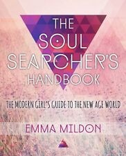 The Soul Searcher's Handbook: A Modern Girl's Guide to the New Age World (Paper.