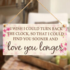 I wish I could turn back the clock ...  find you sooner and love you longer Sign