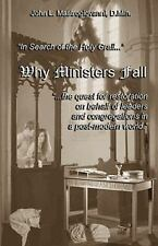Why Ministers Fall: In Search For The Holy Grail, The Quest For Restoration On B