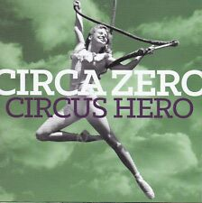 CIRCA ZERO Circus Hero CD - New