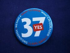 """Yes on 37, We have the right to know what's in our food, pin/button, 2 1/2"""""""