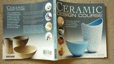 CERAMIC DESIGN COURSE by Anthony Quinn Principles Practice Pottery Techniques