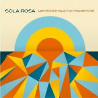 SOLA ROSA - LOW AND BEHOLD,HIGH AND BEYON  CD NEW!