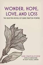 NEW Wonder, Hope, Love, and Loss: The Selected Novels of Gene Stratton-Porter