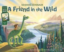 The Good Dinosaur: A Friend in the Wild: Purchase includes Disney eBoo-ExLibrary