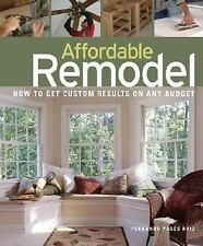 Affordable Remodel : How to Get Custom Results on Any Budget by Fernando...