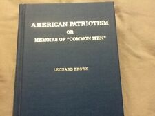 American Patriotism or Memoirs of Common Men by Leonard Brown; HC