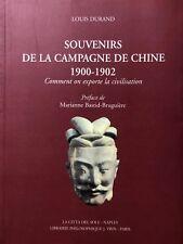 LOUIS DURAND SOUVENIRS DE LA CAMPAGNE DE CHINE 1900-1902 EXPORTE ON CIVILISATION