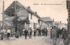 CPA - ( Somme ) 80 - CORBIE Une Maison détruite par une Bombe -  Bombed House
