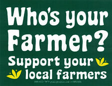 Who's Your Farmer - Support Your Local Farmers - Small Bumper Sticker / Decal