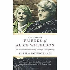 Friends of Alice Wheeldon - 2nd Edition: The Anti-War Activist Accused of Plotti