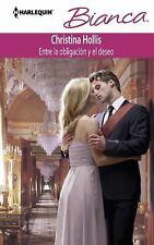 Entre La Obligacion Y El Deseo: (Between Duty and Desire) (Harlequin Bianca) (Sp
