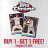 2019 TOPPS CHROME You Pick Your Card, Complete Your Set #1-240 BUY 1 GET 1 FREE!