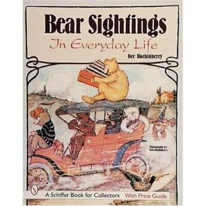 BEAR SIGHTINGS: In Everyday Life (Schiffer Book for Col - HardBack NEW DEE HOCKE