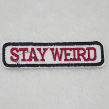 1 New Iron On Embroidery Sticth Patch Stay Weird - Approx 7.5cm x 2cm