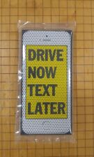 "SEE THRU ""DRIVE NOW TEXT LATER""  3"" X 6""  Perforated Vinyl Window Decal"