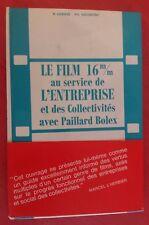 Livre LE FILM 16mm AU SERVICE DE L'ENTREPRISE avec Paillard Bolex *