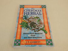 THE CHEROKEE HERBAL - NATIVE PLANT MEDICINE FROM THE FOUR DIRECTIONS JT GARRETT