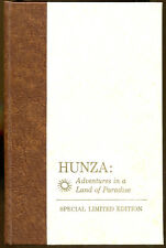 Hunza: Adventures in a Land of Paradise by John H. Tobe-Special Limited Edition