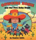 Cowgirl Rosie and Her Five Baby Bison, School And Library by Gulbis, Stephen,...