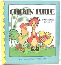Chicken Little; Old Friends of Ours - Two Books in One by Peter Mabie 1931