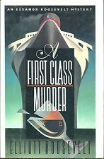 A First Class Murder-Elliott Roosevelt-1st Ed./DJ-Eleanor Roosevelt Mystery-1991