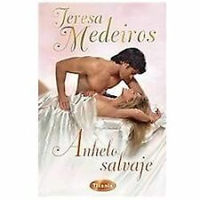 Anhelo salvaje (Spanish Edition) by Teresa Medeiros in Used - Very Good