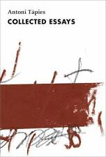 Antoni Tapies, Complete Writings, Volume II: Collected Essays: By Tapies, Ant...