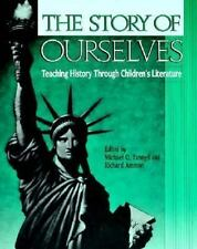 The Story of Ourselves: Teaching History Through Children's Literature