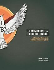 Remembering the Forgotten God: An Interactive Workbook for Individual and Sma...