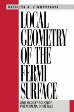 Local Geometry of the Fermi Surface : And High-Frequency Phenomena in Metals...