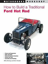 How to Build a Traditional Ford Hot Rod (Motorbooks Workshop) by Mike Bishop, (P