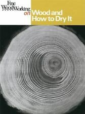 FINE WOODWORKING ON WOOD AND HOW TO DRY IT (PAPERBACK)