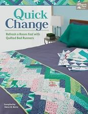 Quick Change : Refresh a Room Fast with Quilted Bed Runners by Karen Burns...