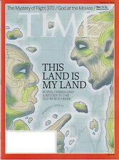 TIME MAGAZINE MARCH 31 2014---THIS LAND IS MY LAND RUSSIA,CRIMEA&A RETURN TO ...