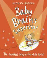 Baby Brains Superstar: The Smartest Baby in the Whole World, Simon James | Paper