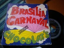 """7""""  CHOCOLAT'S BRASILIA CARNAVAL CHOCOLATE SAMBA COVER VG VINILE N/MINT"""