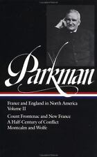 Francis Parkman : France and England in North America : Vol. 2: Count Frontenac