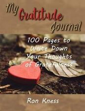 My Gratitude Journal : 100 Pages to Write down What You Are Grateful for in...