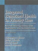 Integrated Behavioral Health in Primary Care : Step-by-Step Guidance for Asse...