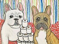 French Bulldog Hoarding Toilet Paper 8x10 Art Print Dog Collectible Artist KSams