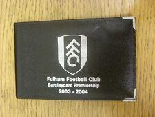 2003/2004 Fulham: Season Ticket (Alec Stock Lounge) (few vouchers remaining). It