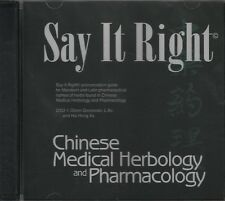 Say It Right CD - Chinese Medical Herbology and Pharmacology 2003 0974063509