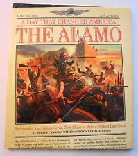 A Day That Changed America - The Alamo : Surrounded and Outnumbered,They...
